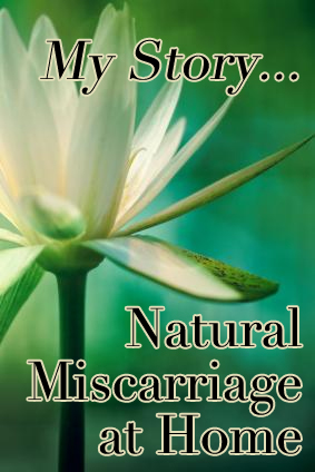 Natural Miscarriage at Home