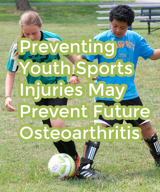 Preventing Youth Sports Injuries May Prevent Future Osteoarthritis