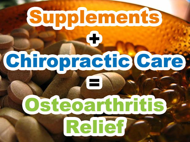 Supplements and Chiropractic Care helps with Osteoarthritis