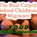 The Real Culprit Behind Childhood Migraines – Food Allergies and Sensitivities