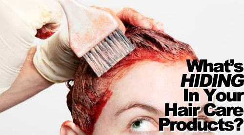 What's Hiding In Your Hair Care Products?