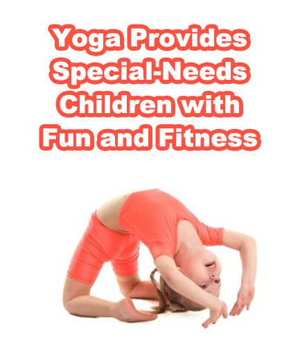 Yoga Provides Special-Needs Children with Fun and Fitness
