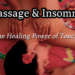 Massage and Insomnia: The Healing Power of Touch