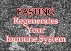 Fasting Regenerates Your Immune System