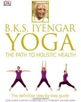 BKS-Iyengar-Yoga-The-Path-to-Holistic-Health-0