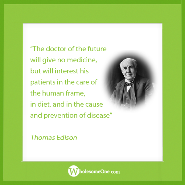 The doctor of the future... Thomas Edison